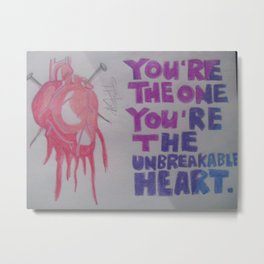 You're The Unbreakable Heart. Metal Print