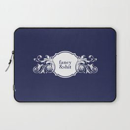 Fancy and sh#* Laptop Sleeve