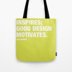 Good Art Inspires; Good Design Motivates Tote Bag