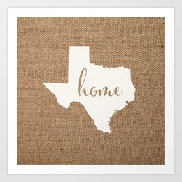 Texas is Home - White on Burlap Art Print