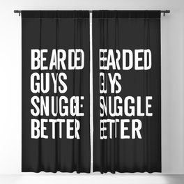 Bearded Guys Snuggle Better Funny Quote Blackout Curtain