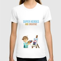 super heroes T-shirts featuring Super Heroes Are Creative by youngmindz