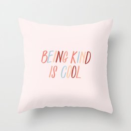 Being kind is cool Throw Pillow