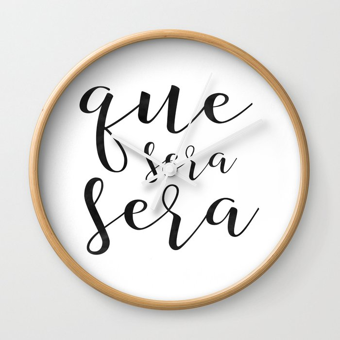 Que Sera Sign Spanish Quote Apartment Decor Printable Poster Home Modern Wall Art Clock By Tomoogorelica Society6
