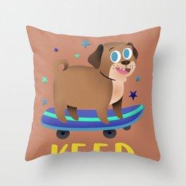 Cute and Cool Keep Rollin Skateboard Dog Skate Design Throw Pillow