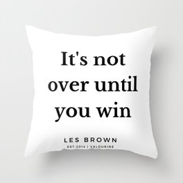 19      Les Brown  Quotes   190824 Throw Pillow