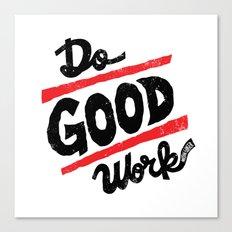 Do Good Work Canvas Print