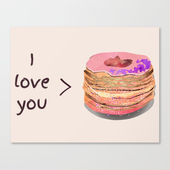I love you more than cronuts Canvas Print