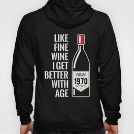 Fine wine get better with age 1970 49th birthday gift Hoody