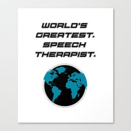 Speech Teacher Gifts Speech Therapy Canvas Print