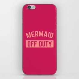 Mermaid Off Duty Funny Quote iPhone Skin