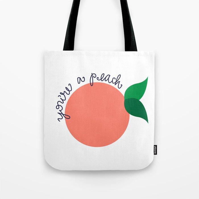 You're A Peach Tote Bag