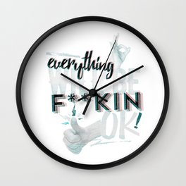 everything will be F**kin OK! Wall Clock