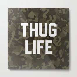 Thug Life - camouflage version Metal Print