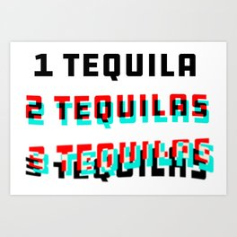 Too Much Tequila Art Print