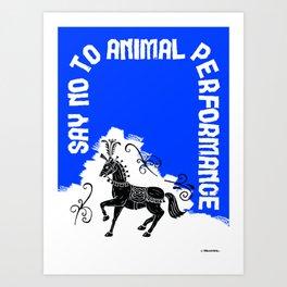 Say NO to Animal Performance – Horse Art Print