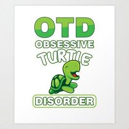 OTD Obsessive Turtle Disorder Funny Sea Creature Animals Wildlife Aquamarine Marine Life Turquoise G Art Print