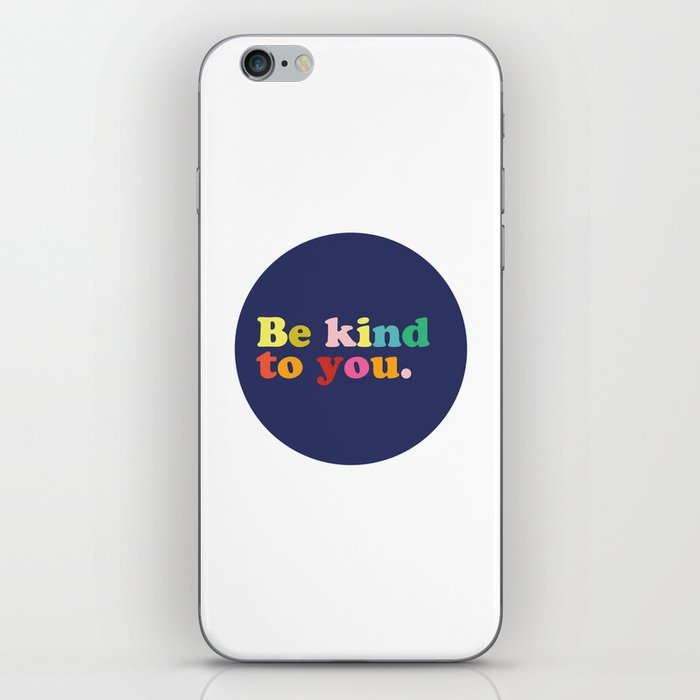 Be Kind To You iPhone Skin