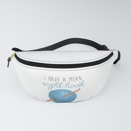 I Have A Mean Right Hook Fanny Pack