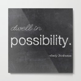 Dwell In Possibility (Square) Metal Print