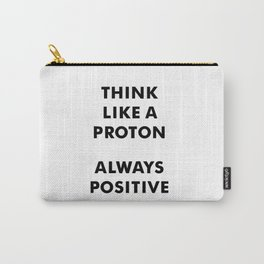 Think like a proton Carry-All Pouch
