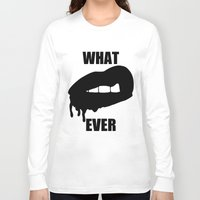 whatever Long Sleeve T-shirts featuring WHATEVER by Delirium