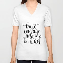 Be Kind and Have Courage, Be Kind Be Brave, Have Courage and Be Kind Wall Art Unisex V-Neck