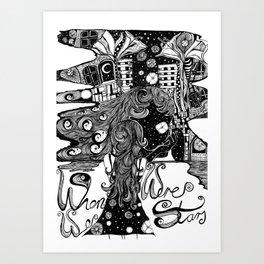 When We Were Stars Art Print