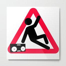 Caution: Breaking hazard Metal Print