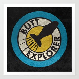Butt Explorer Art Print