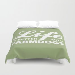 Life is better with farmdogs Duvet Cover