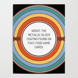 Krogt The metallic silver coating found on fast food game cards Poster