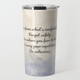 Forget Safety. Quote by Rumi on Courage Travel Mug