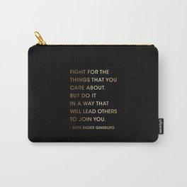 Lawyer Gift, Fight for the things, Ruth Bader Ginsburg Quote  Carry-All Pouch