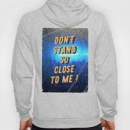 Don't stand so Close to me - Fight the Virus Hoody