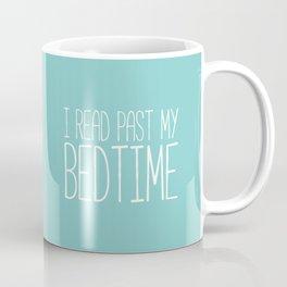 I read past my bedtime. Coffee Mug