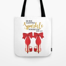 Leave a little sparkle wherever you go, Quote, make up, Makeup, Vanity, make up, Shoes, Red shoes Tote Bag