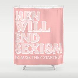 Men Will End Sexism Shower Curtain