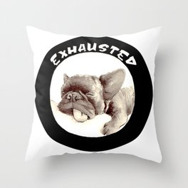 So exhauted ... (cute sleeping dog) Throw Pillow