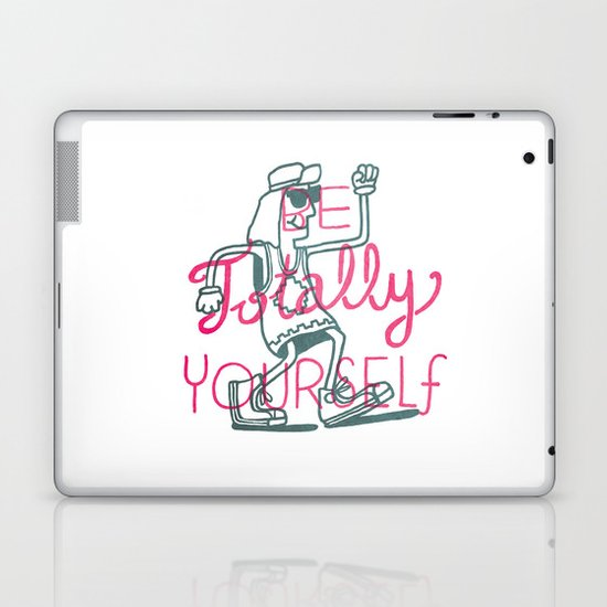 Be Totally Yourself Laptop & iPad Skin