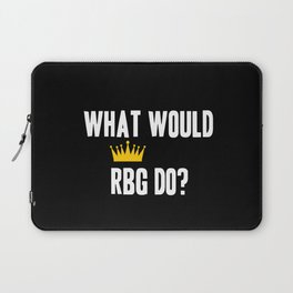 What Would RBG do? Laptop Sleeve