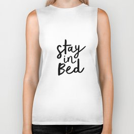 Stay in Bed black and white contemporary minimalism typography poster home wall decor bedroom Biker Tank