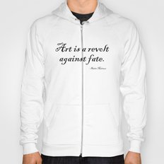 Art is a Revolt Against Fate Hoody