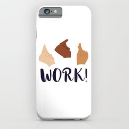Work! (Schuyler Sisters) iPhone Case