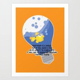 Everybody is a genius. Art Print
