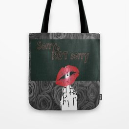 Sorry... Not sorry Tote Bag