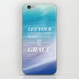 Let Your Conversation Be Full of Grace - Colossians 4:6 iPhone Skin