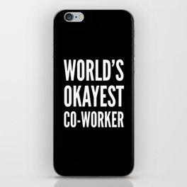 World's Okayest Co-worker (Black & White) iPhone Skin