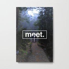 meet. Metal Print