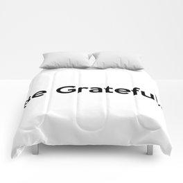 Be Grateful. Comforters